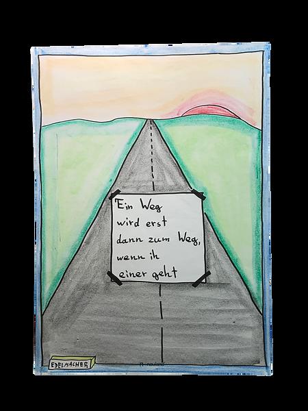 Ein Weg wird erst dann zum Weg