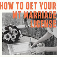 Get your MT Marriage License.jpg