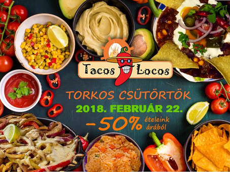 Torkos Csütörtök a Tacos Locosban!