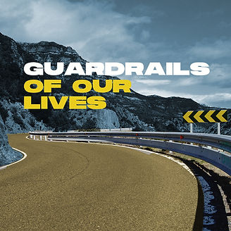 Guardrails of our lives_for podcast.jpg