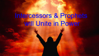 Intercessors & Prophets will Unite in Power