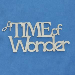 A TIME OF WONDER