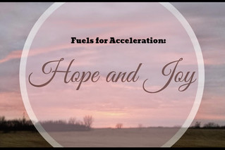 'Expectant Hope' and 'Joy' are the fuels for acceleration