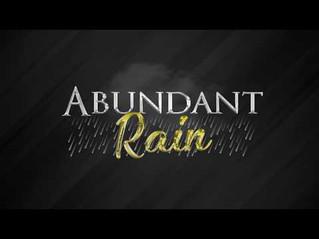 Abundant Rain is Coming