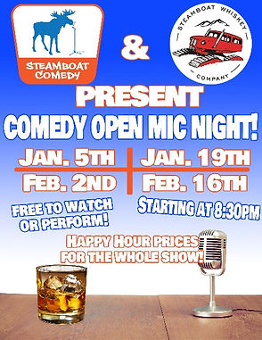 Poster for Steamboat Comedy + Steamboat Whiskey Co's Comedy Open Mic Night