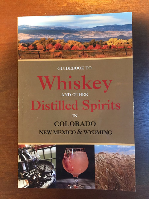 Book: Whiskey and Other Distilled Spirits in Colorado and Wyoming