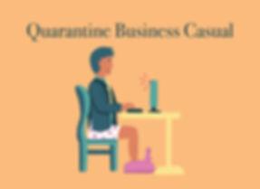 2020_4_17_Quarantine Business Casual.jpg