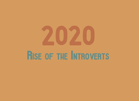 2020_4_10_Rise of the Introverts.jpg