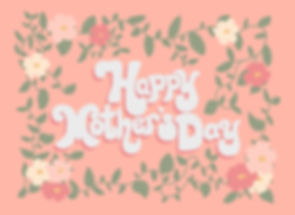 2020_4_16_Happy Mother's Day Flowers.jpg