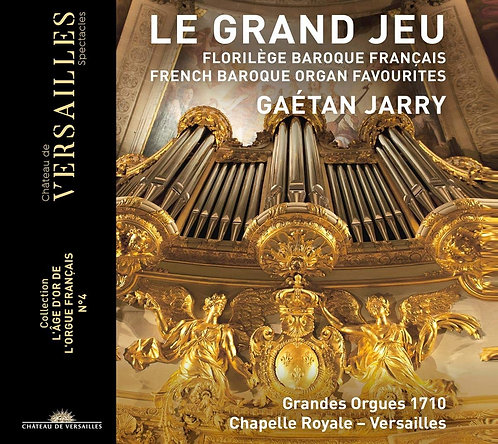 Gaëtan JARRY: Le Grand jeu Grandes Orgues 1710