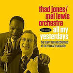 Thad Jones/Mel Lewis Orchestra All my Yesterdays