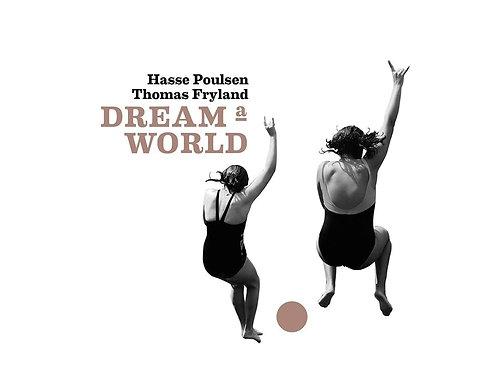 Hasse Poulsen Thomas Fryland Dream a world