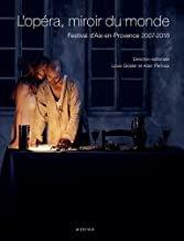 l'Opéra Miroir du monde Festival d'Aix en Provence 2018