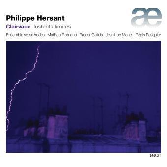 Philippe Hersant Clairvaux Instants Limites Ensemble Aedes Mathieu Romano