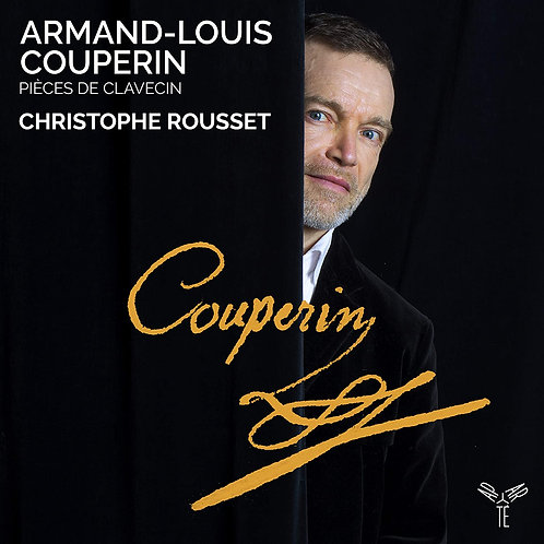 CHRISTOPHE ROUSSET ARMAND-LOUIS COUPERIN