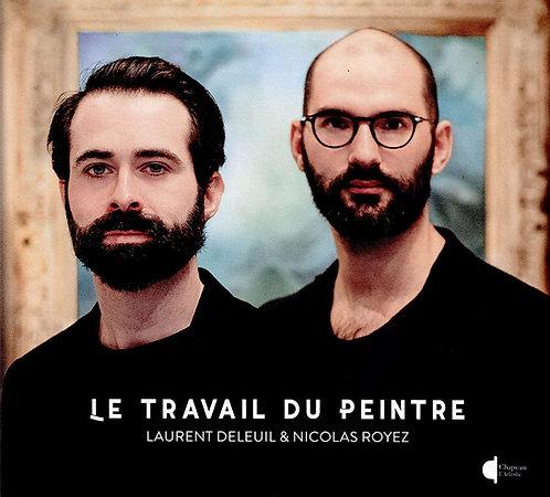 Le travail du Peintre Laurent Deleuil & Nicolas Royez