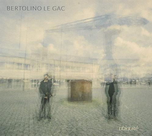 Bertolino/Le Gac Ubiquité