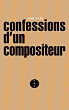 Confessions d'1 compositeur John Cage