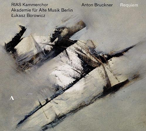 Bruckner Requiem Rias Kammerchor Akademie fur Alte Musik Berlin