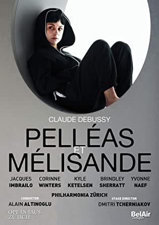 Debussy Pelléas et Mélisande Alain Altinoglu Philharmonia Zürich DVD