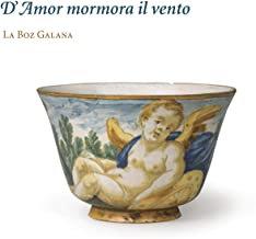 D'AMOR MORMORA il Vento La Boz Galana