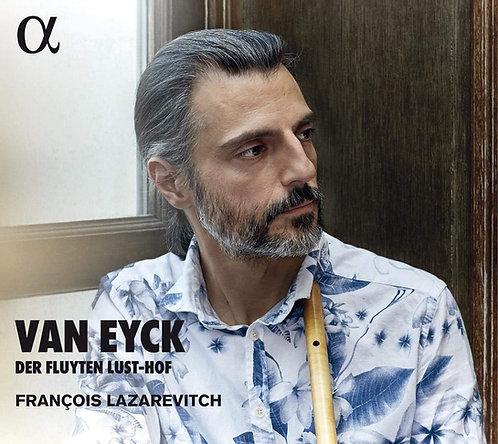 François Lazarevitch Van Eyck Der Fluyten Lust-Hof