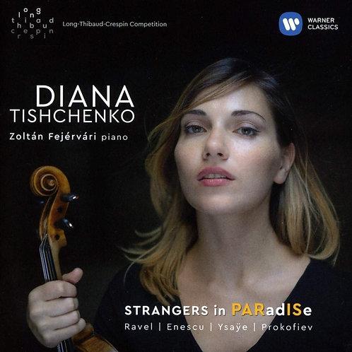 Diana Tishchenko Strangers in Paradise Ravel/Enescu/Ysaÿe/Prokofiev