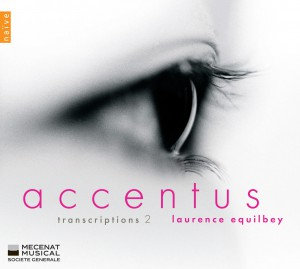 Accentus Laurence Equilbey Transcriptions 2