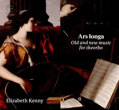 Ars Longa old and new Music for Theorbo Elizabeth Kenny