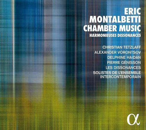 Eric MONTALBETTI: Chamber Music Harmonieuses Dissonances Solistes Ensemble Inter