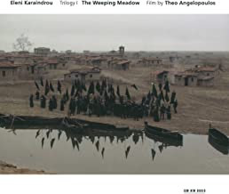 Eleni Karaindrou Trilogy/The Weeping Meadow film by Theo Angelopoulos