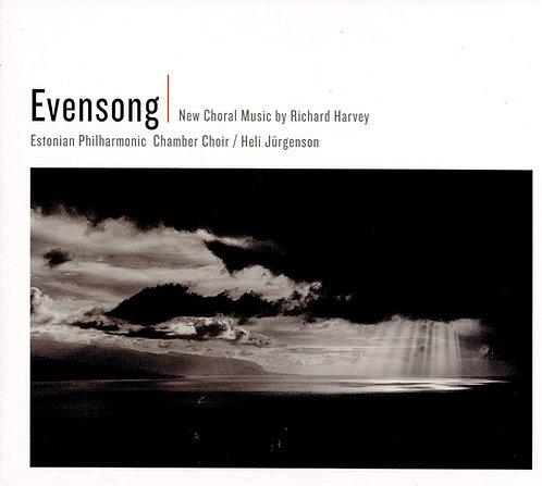 Evensong New Choral music by Richard Harvey Estonian Philharmonic Chamber Choir