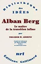 Alban Berg le Maître de la Transition infime