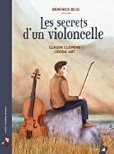 Les secrets d'un violoncelle Berenice Bejo