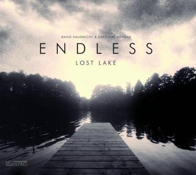 Endless Lost Lake David Haudrecht & Grégoire Aguilar