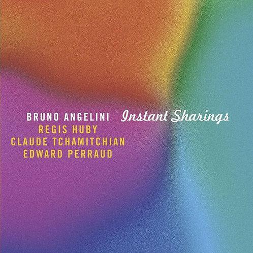 Instant Sharings Bruno Angelini Régis Huby-Claude Tchamitchian-Edward Perraud