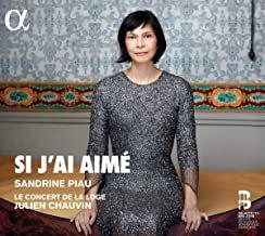 Sandrine PIAU: Si J'ai Aimé. Le Concert de la Loge