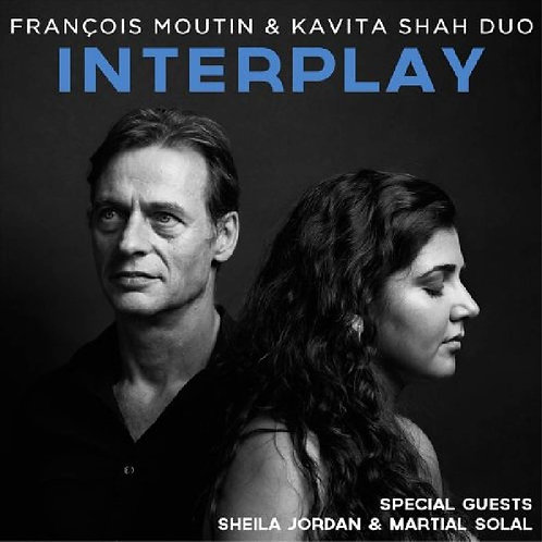 Interplay François Moutin & Kavita Shah Duo