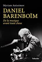 Daniel Barenboim De la musique avant toute chose