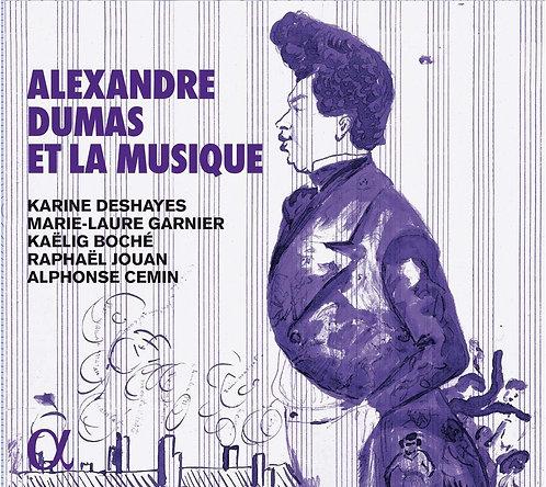 Dumas et la Musique Karine Deshayes/Marie-Laure Garnier/Kaëlig Boché...