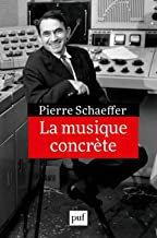 La musique concrète Pierre Schaeffer Livre