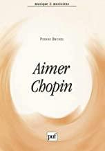 Aimer Chopin
