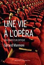 Une vie à l'Opéra Gérard Mannoni