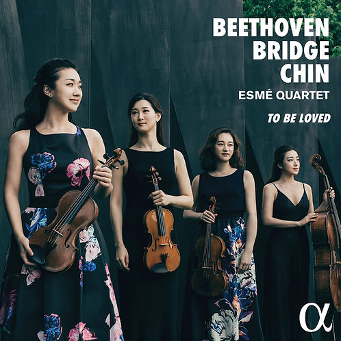 Esmé Quartet To be Loved. Beethoven, Bridge, Chin