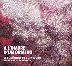 A l'ombre d un Ormeau François Lazarevitch les Musiciens de St Julien