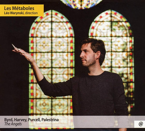 Les Métaboles, Leo Warynski The Angels Byrd, Purcell, Harvey, Palestrina
