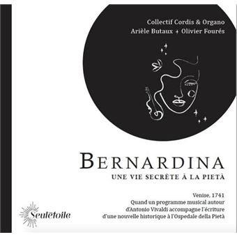BERNARDINA Une vie secrète à la Pièta