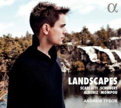 Landscapes Scarlatti, Schubert, Albéniz, Mompou Andrew Tyson Piano