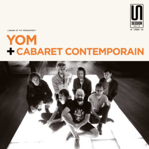 Yom et Cabaret Contemporain Session Unik vinyle D Day