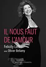 Il nous faut de l'Amour Felicity Lott Olivier Bellamy